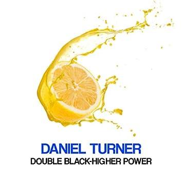 Double Black-Higher Power
