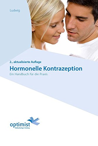 Hormonelle Kontrazeption: Ein Handbuch für die Praxis