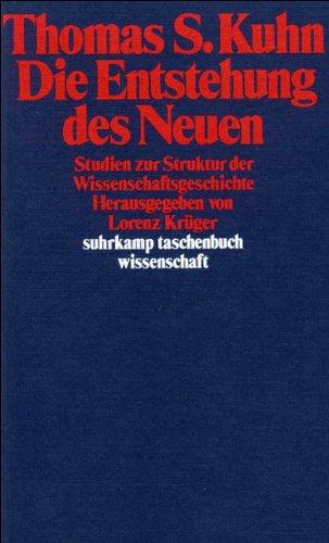 Die Entstehung des Neuen: Studien zur Struktur der Wissenschaftsgeschichte (suhrkamp taschenbuch wissenschaft)