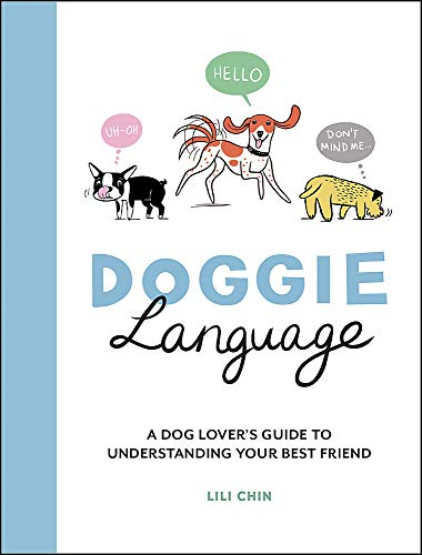 Doggie Language: A Dog Lover's Guide to Understanding Your Best Friend