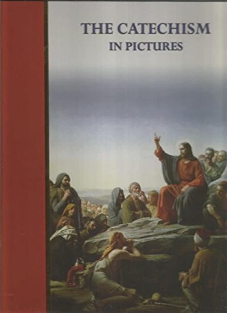 The Catechism In Pictures (69 Large Full Color Classic Pictures)