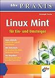 linux mint (bhv praxis): für ein- und umsteiger (german edition)