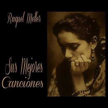 Raquel Meller / Sus Mejores Canciones