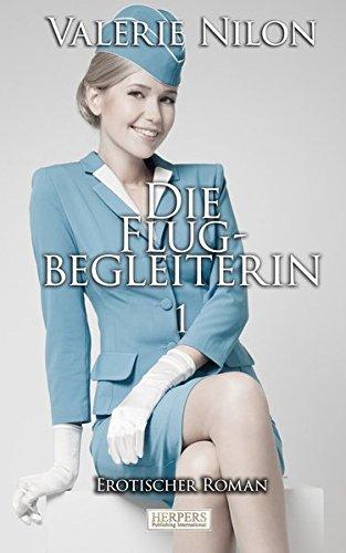 Die Flugbegleiterin 1 - Erotischer Roman [Edition Edelste Erotik]