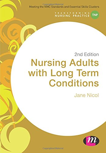Nursing Adults with Long Term Conditions (Transforming Nursing Practice Series)
