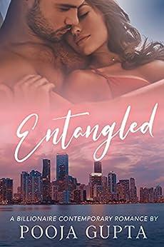 Entangled: A Billionaire Romance by [Pooja Gupta]