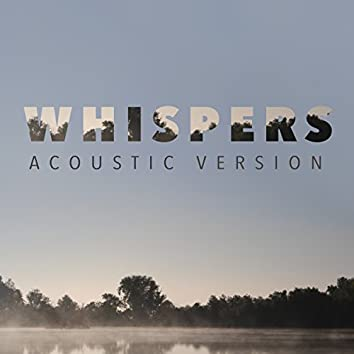 Whispers (Acoustic Version)