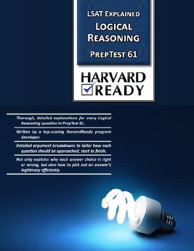 Logical Reasoning PrepTest 61 (LSAT Explained Logical Reasoning PrepTest Book 20)