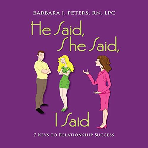 He Said, She Said, I Said Audiobook By Barbara J. Peters cover art