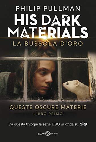 La bussola d'oro. His dark materials. Queste oscure materie. Nuova ediz. (Vol. 1)
