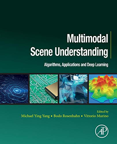 Multimodal Scene Understanding: Algorithms, Applications and Deep Learning