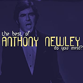 Do You Mind - The Best of Anthony Newley