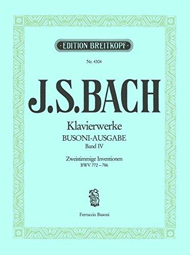 Sämtliche Klavierwerke Bach-Busoni-Ausgabe Band 4: Zweistimmige Inventionen BWV 772-786 (EB 4304)