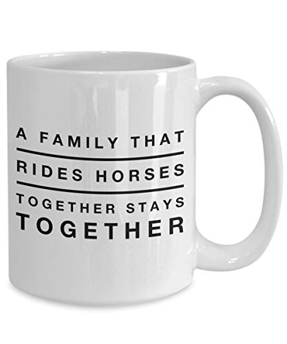 11 Ounces Coffee Mug, Horse Mug, A Family That Rides Horses Together Stays Together, Horseback Riding, Horseback Riding Mug, Family, Gift For Her, Gift For Him