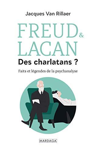Freud & Lacan, des charlatans ?: Faits et légendes de la psychanalyse (Psychologie grand public)