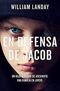 En defensa de Jacob par William Landay