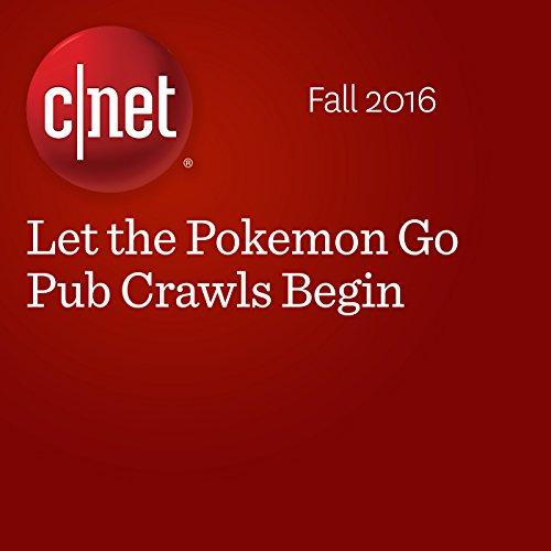 Let the Pokemon Go Pub Crawls Begin  cover art