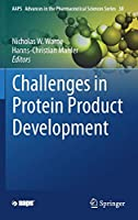 Challenges in Protein Product Development (AAPS Advances in the Pharmaceutical Sciences Series (38))