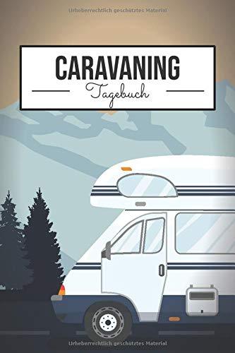 Caravaning Logbuch: Campingbuch zum Bewerten und Dokumentieren des Camping Urlaubs - Reisebuch für Camper