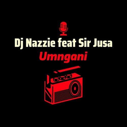 Dj Nazzie & Sir-Jusa