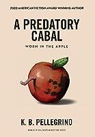 A Predatory Cabal: Worm in the Apple (A Captain Beauregard Mystery)