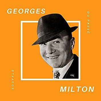 Georges Milton - Souffle du Passé
