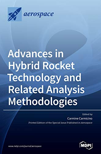 Advances in Hybrid Rocket Technology and Related Analysis Methodologies