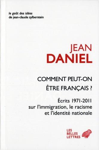 Comment peut-on être Français ?: Écrits 1971-2011 sur l'immigration, le racisme et l'identité nationale