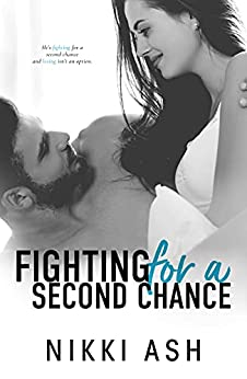 Fighting For a Second Chance: A Secret Baby Romance (Fighting Series Book 1) by [Nikki Ash]