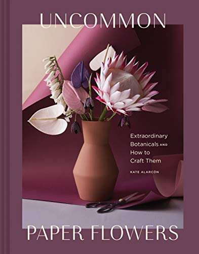 Uncommon Paper Flowers Extraordinary Botanicals and How to Craft Them product image