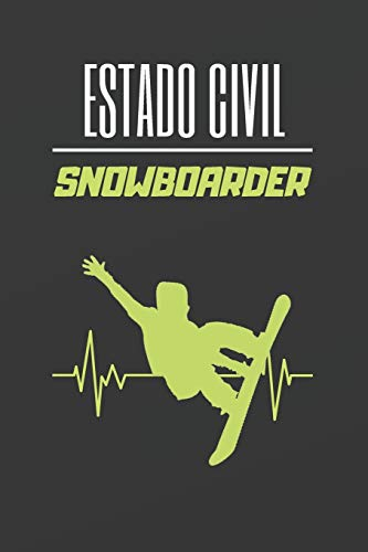 ESTADO CIVIL SNOWBOARDER: CUADERNO LINEADO. CUADERNO DE NOTAS,  DIARIO O AGENDA. REGALO ORIGINAL PARA AMANTES DEL SNOWBOARD