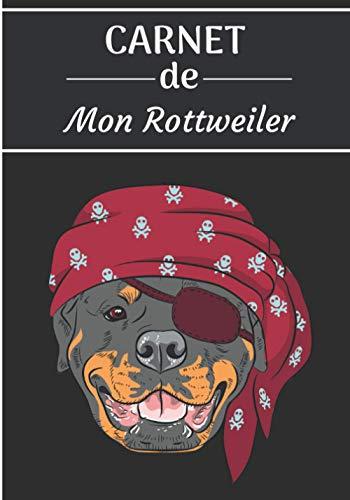 CARNET de Mon Rottweiler.: Carnet de santé et d'éducation pour chiens | 157 pages, 17cm x 25cm | Idéal pour les propriétaires d'un Rottweiler |