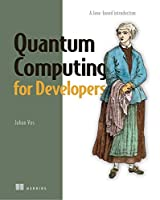 Quantum Computing for Developers Front Cover