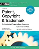 Patent, Copyright & Trademark: An Intellectual Property Desk Reference