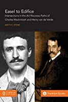 Easel to Edifice: Intersections in the Principles and Practice of C.R. Mackintosh and Henry van de Velde