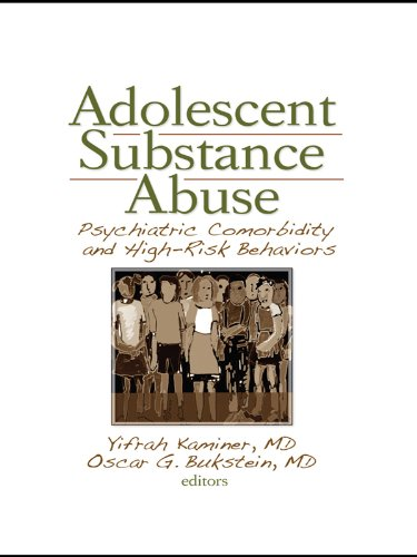 Adolescent Substance Abuse: Psychiatric Comorbidity and High Risk Behaviors (English Edition)