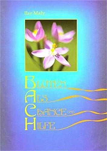 Bachblüten-Buch /Solo: Blüten als Chance und Hilfe