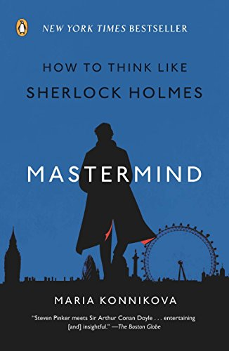 Mastermind: How to Think Like Sherlock Holmes