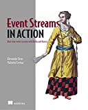 Event Streams in Action: Real-time event systems with Kafka and Kinesis