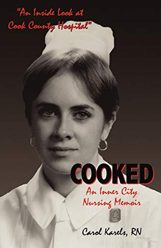 Cooked: An Inner City Nursing Memoir