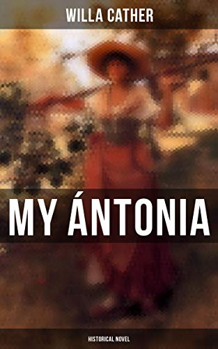 My Ántonia (Historical Novel) by [Willa Cather]