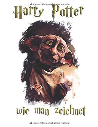 Harry Potter Wie Man Zeichnet: Harry Potter 2020-2021 Ultimatives Zeichenbuch Mit Inoffiziellem Malbuch
