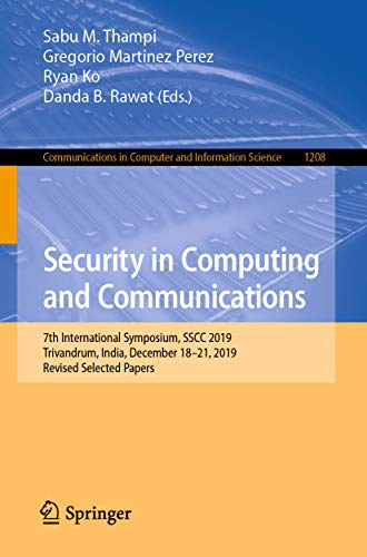 Security in Computing and Communications: 7th International Symposium, SSCC 2019, Trivandrum, India,…