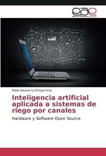 Inteligencia artificial aplicada a sistemas de riego por canales [Spanish]