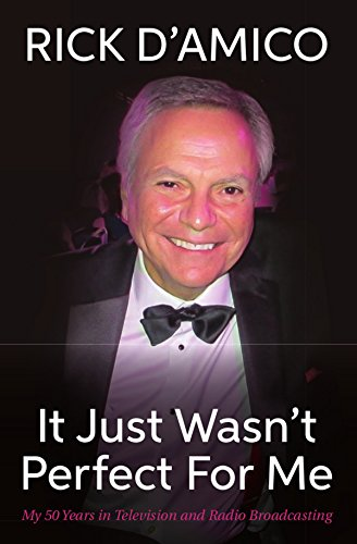 It Just Wasn't Perfect For Me: My 50 Years in Television and Radio Broadcasting (English Edition)