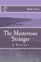 The Mysterious Stranger: A Romance
