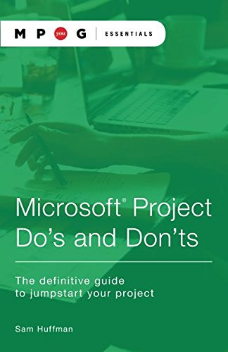 Microsoft® Project Do's and Don'ts: The definitive guide to jumpstart your project