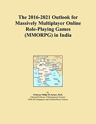 The 2016-2021 Outlook for Massively Multiplayer Online Role-Playing Games (MMORPG) in India