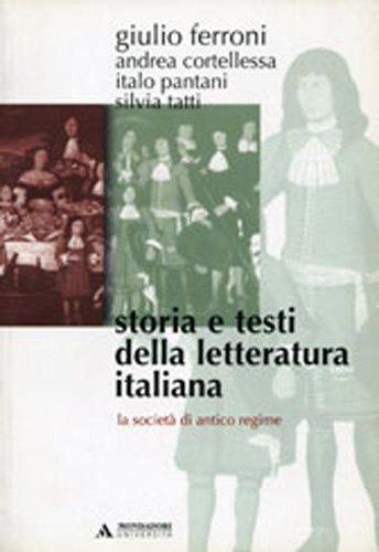 Storia e testi della letteratura italiana. La società di antico regime (1559-1690) (Vol. 5)