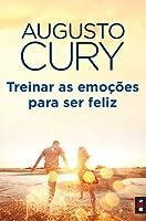 Treinar as Emoções para ser Feliz (Portuguese Edition)